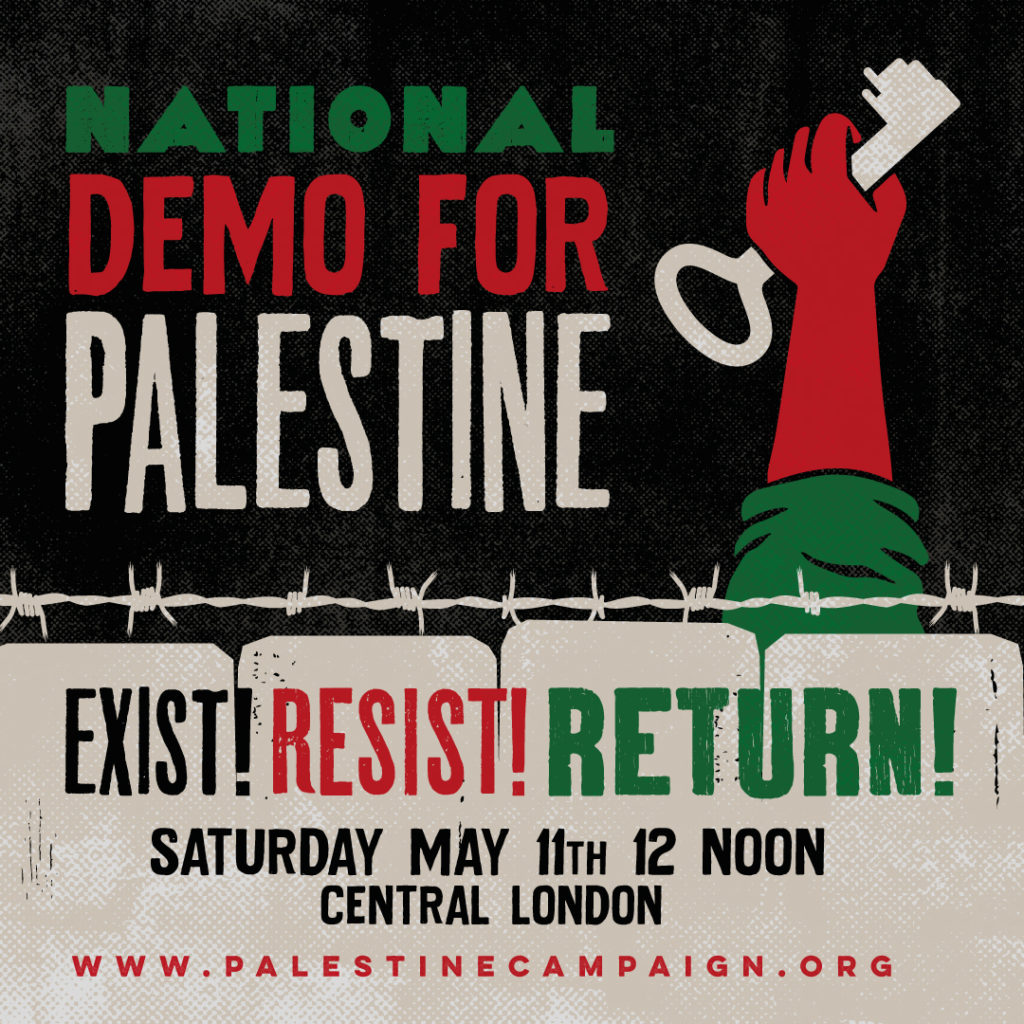 National demo for Palestine, Sat 11 May, noon, central London. www.palestinecampaign.org