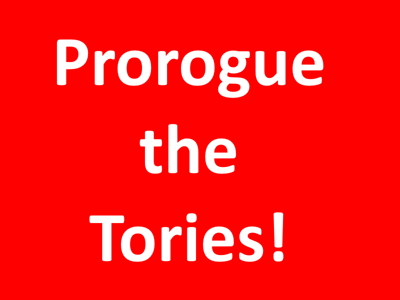 Prorogue the Tories!
