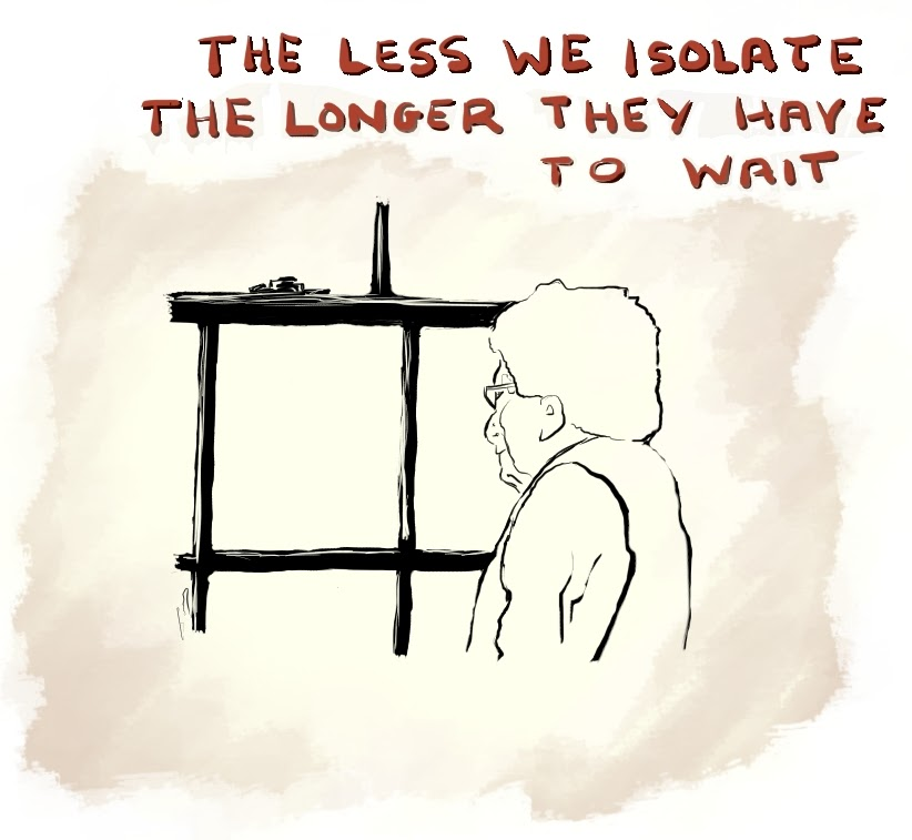 "Image shows grandparent waiting at a window. The text reads ""The less we isolate, the longer they have to wait"""