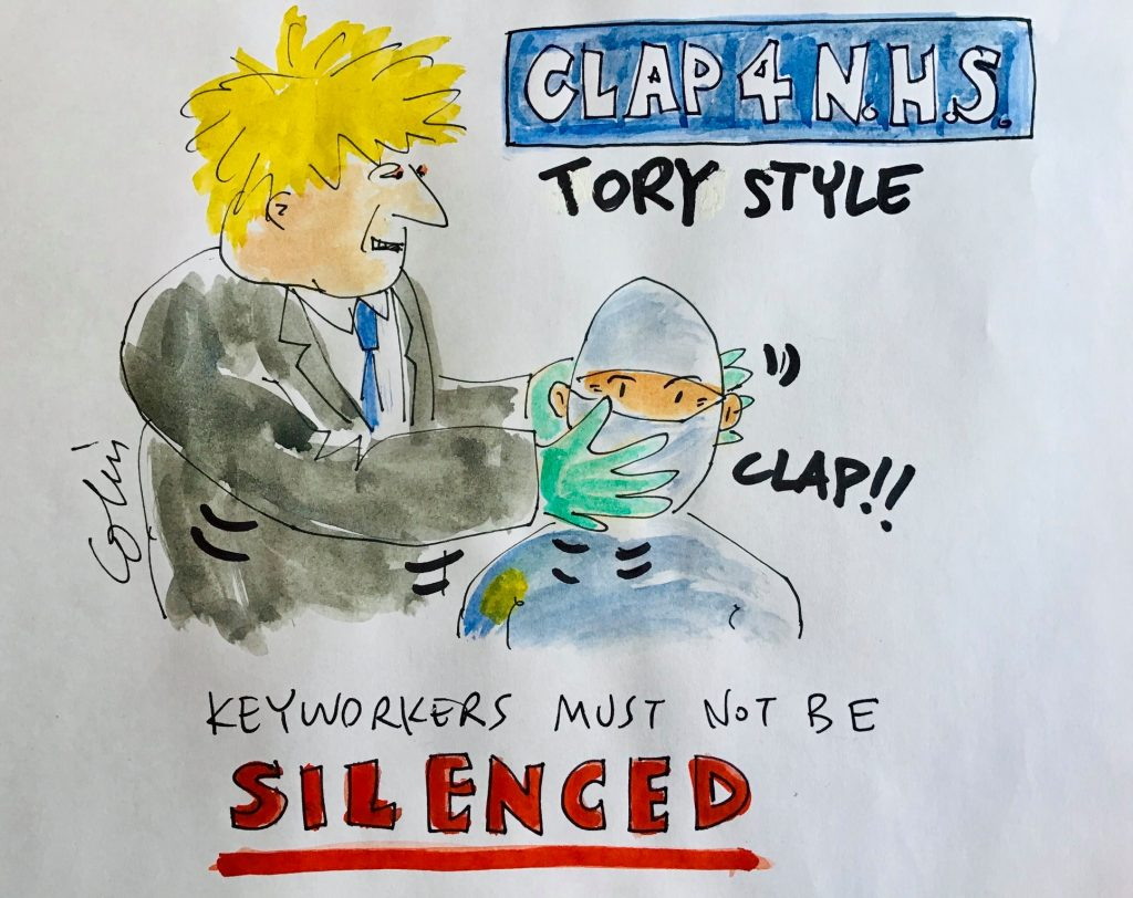 "Cartoon shows words ""Keyworkers must not be silenced"" while Boris Johnson claps on either side of a nurse's head, clapping his hand across their face."