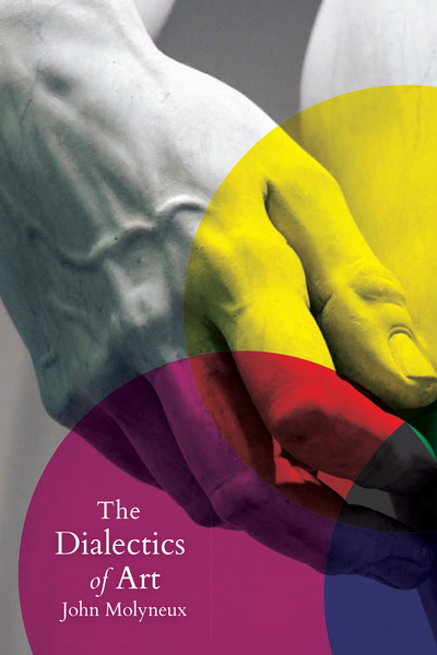 Cover of book The Dialectics of Art by John Molyneux