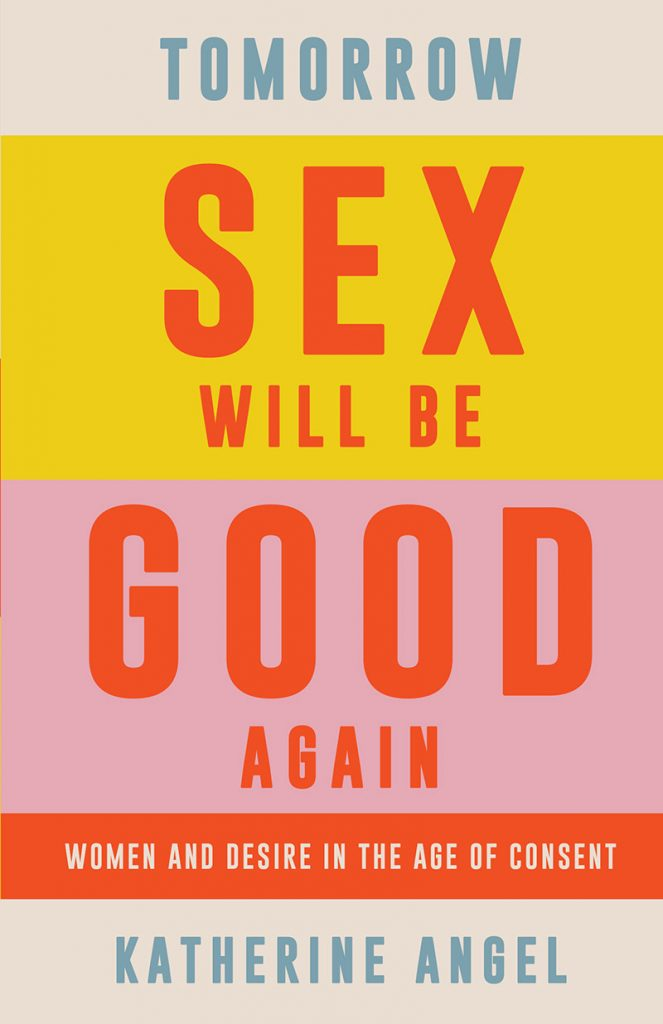 The book cover of Tomorrow Sex Will Be Good Again by Katherine Angel